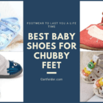 Best Baby Shoes For Chubby Feet