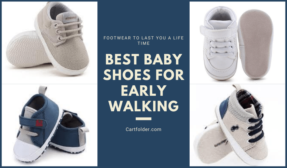 Best Baby Shoes For Early Walking