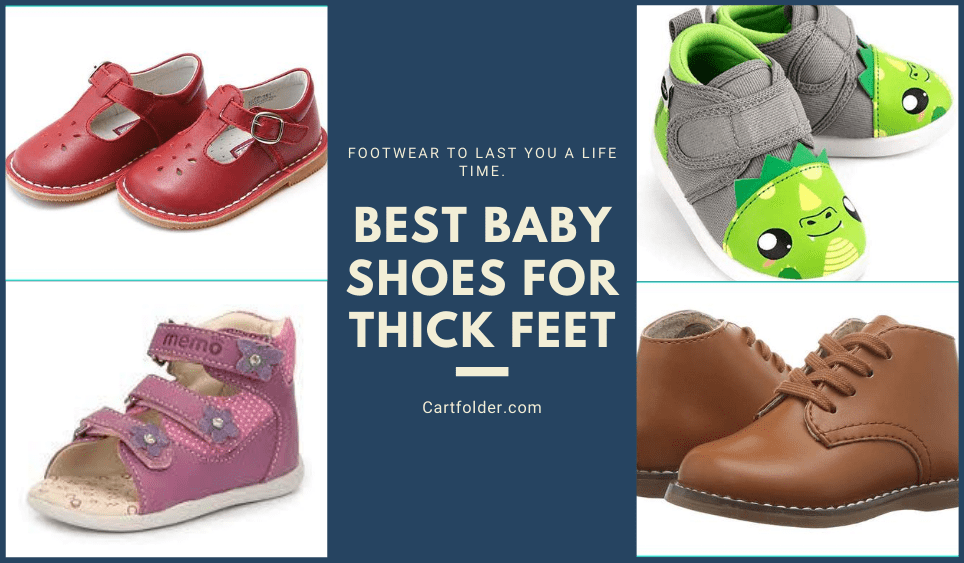 Best Baby Shoes For Thick Feet