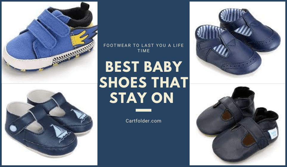 Best Baby Shoes That stay On