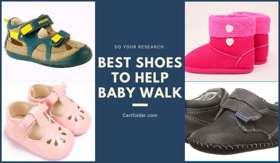 Best Shoes To Help Baby Walk