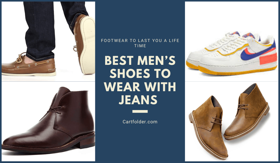 Best Mens Shoes To Wear With Jeans
