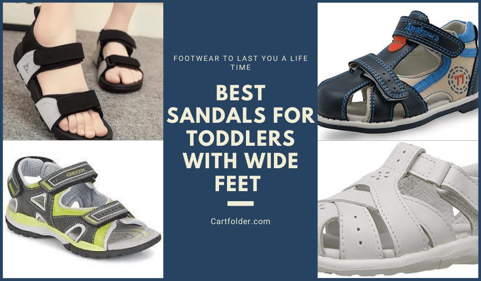 Best Sandals for Toddlers with Wide Feet