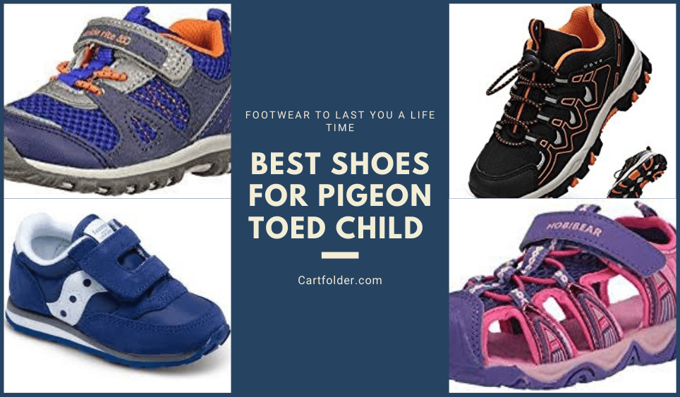Best Shoes For Pigeon Toed Child