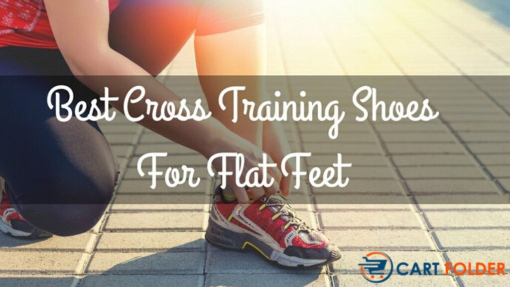 best cross training shoes for women with flat feet