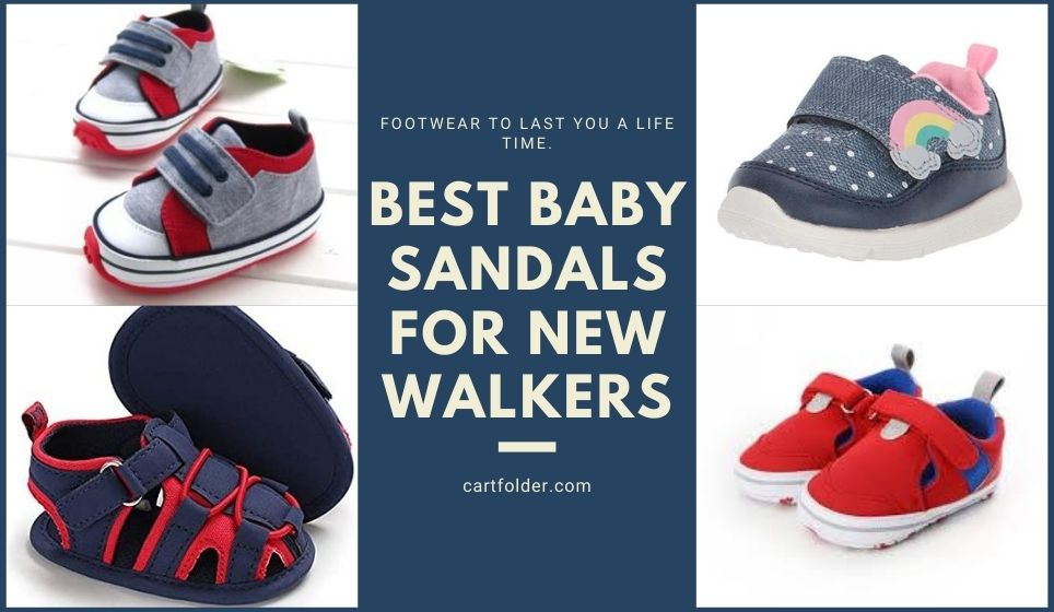 Best Baby Sandals For New Walkers