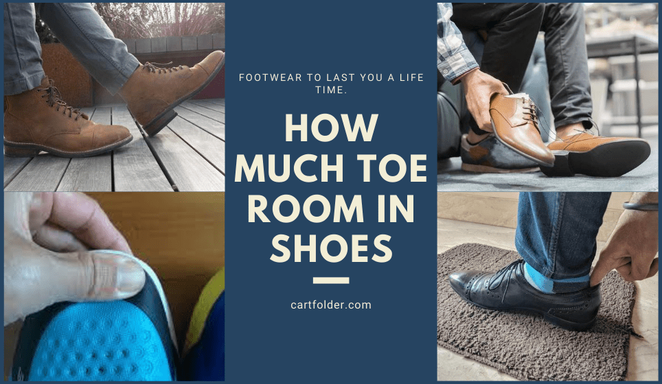 How Much Toe Room In Shoes
