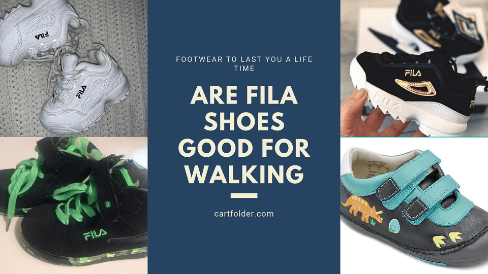 Are Fila Shoes Good For Walking
