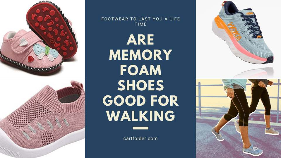 Are Memory Foam Shoes Good For Walking