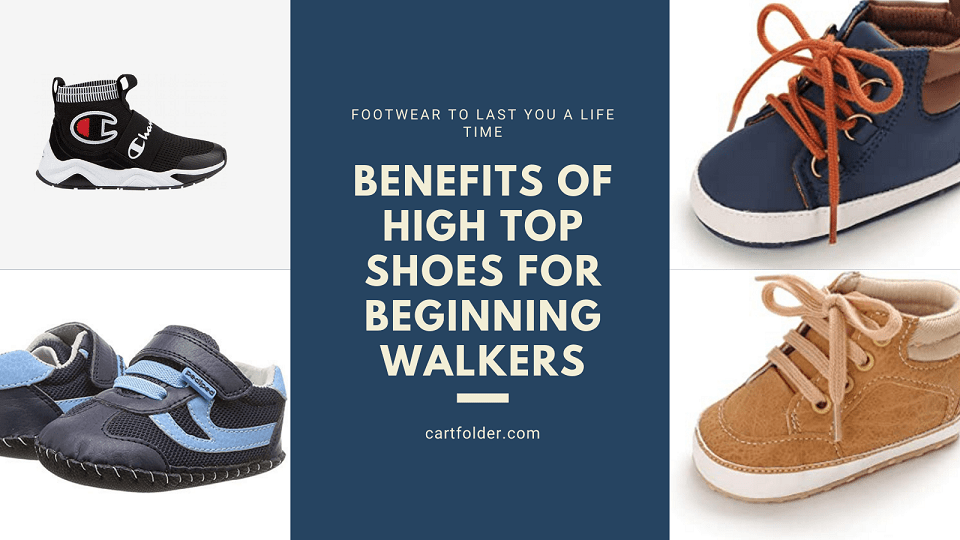 Benefits Of High Top Shoes For Beginning Walkers