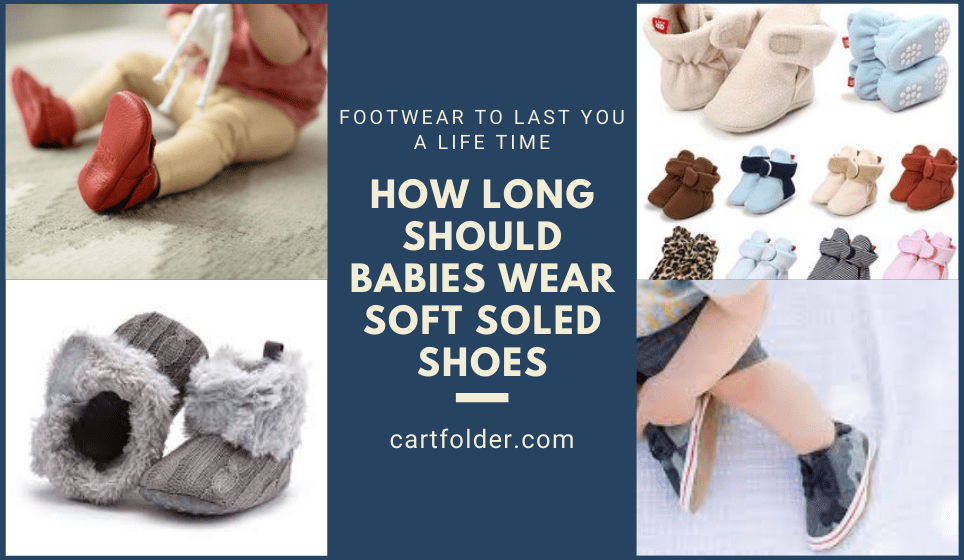 How Long Should Babies Wear Soft Soled Shoes