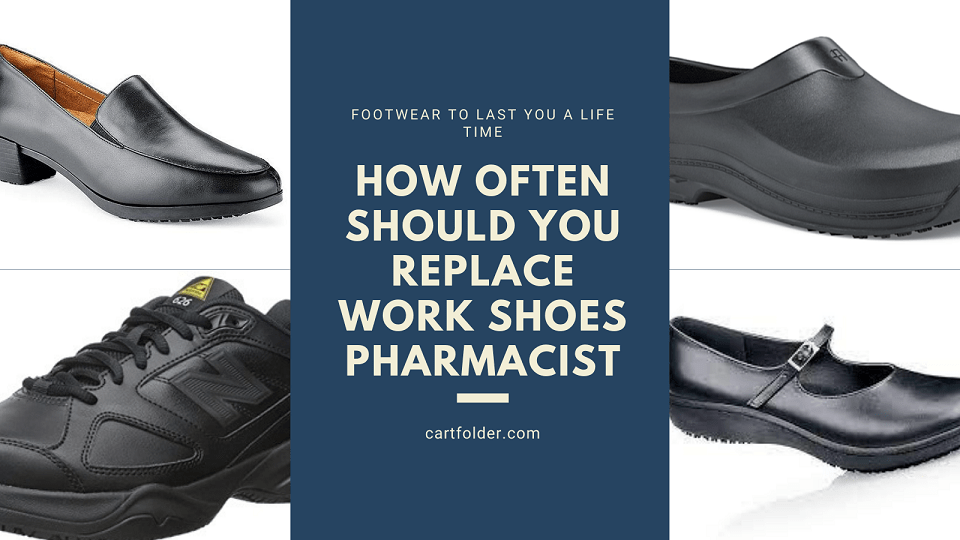 How Often Should You Replace Work Shoes Pharmacist