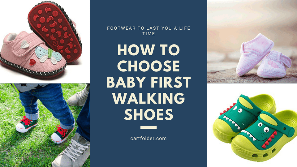 How To Choose Baby First Walking Shoes