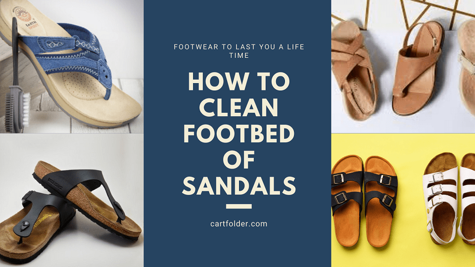 How To Clean Footbed Of Sandals