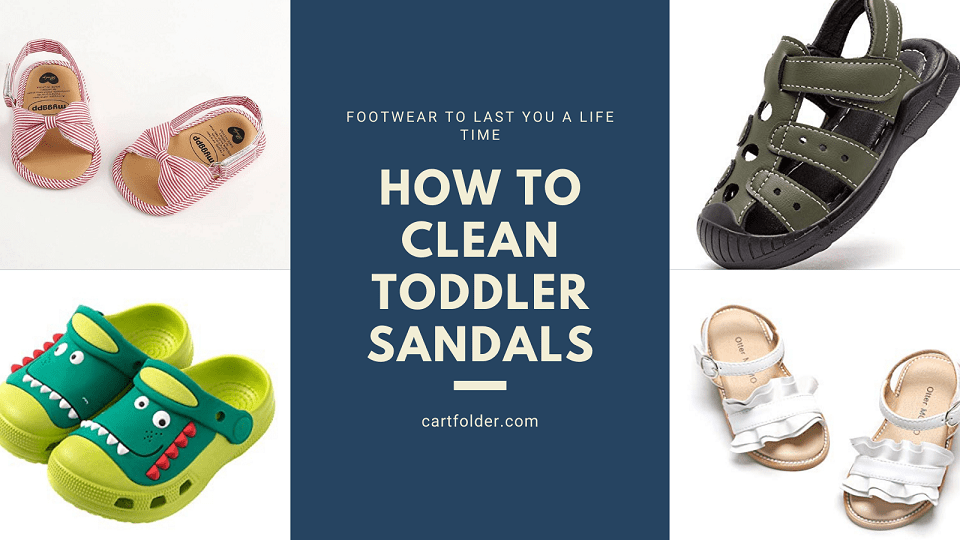 How To Clean Toddler Sandals
