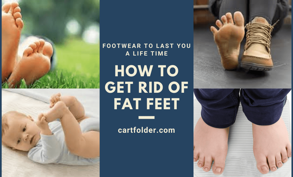 How to Get Rid of Fat Feet