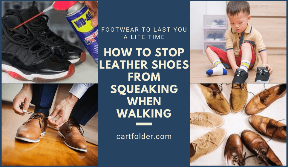 How to Stop Leather Shoes from Squeaking When Walking