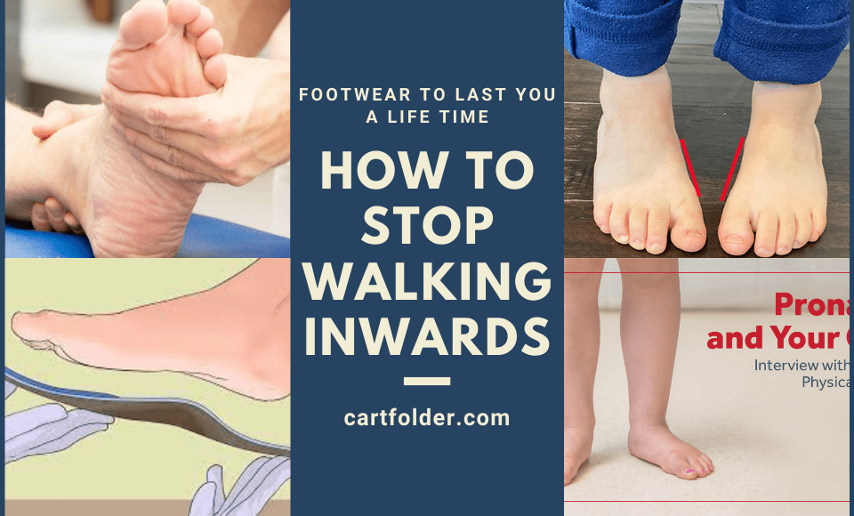 How to stop walking inwards