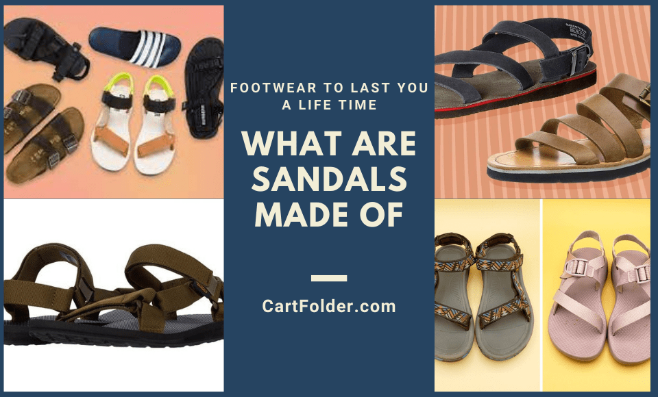 What Are Sandals Made Of