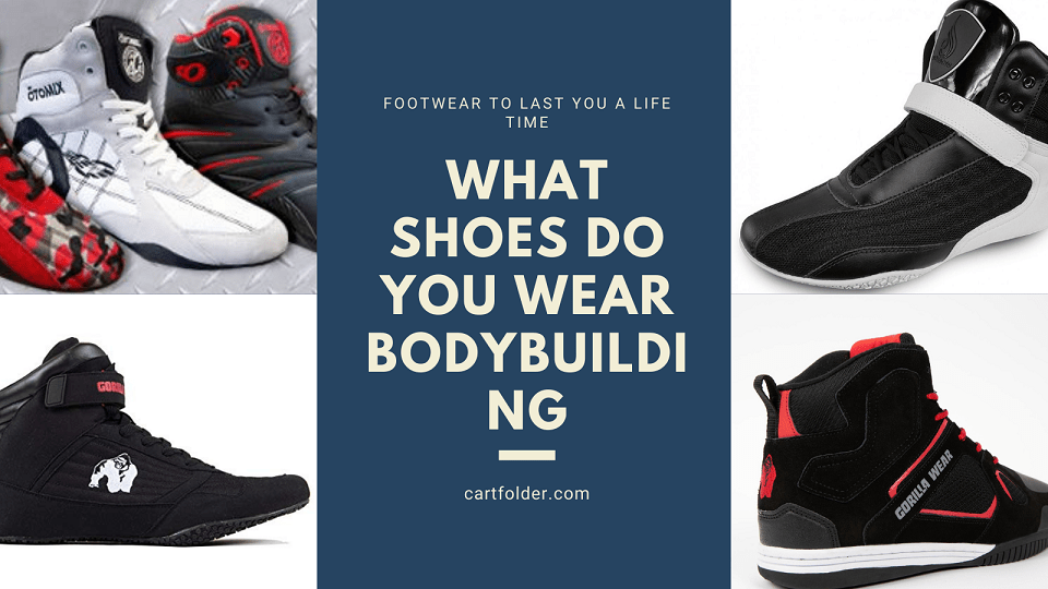 What Shoes Do You Wear Bodybuilding