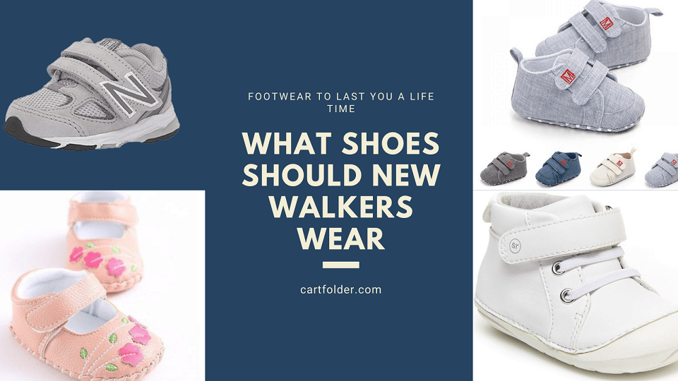 What Shoes Should New Walkers Wear