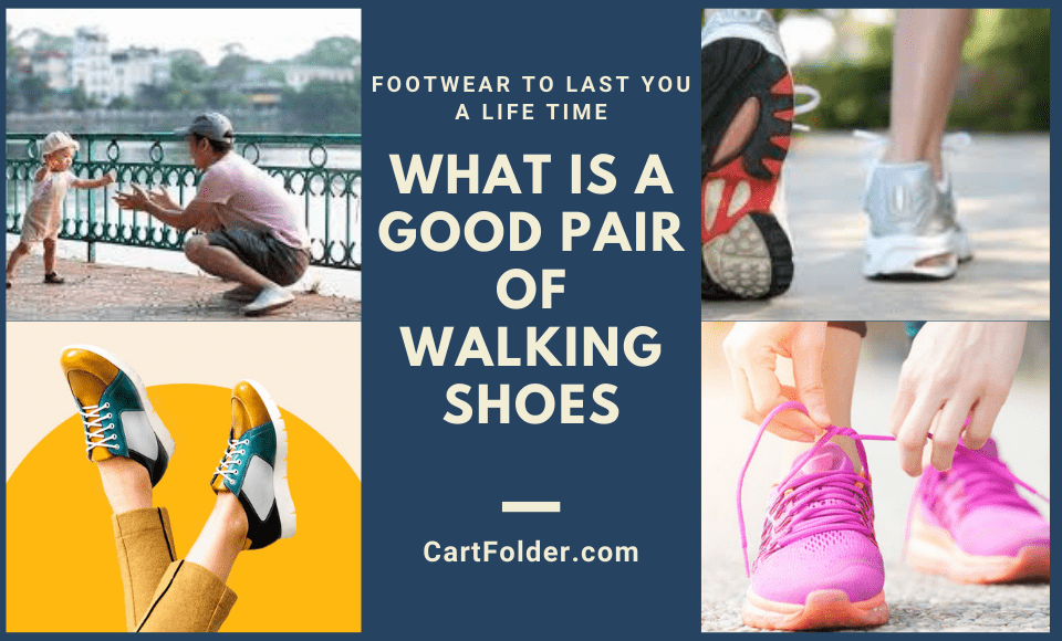 What is a Good Pair of Walking Shoes