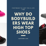 Why Do Bodybuilders Wear High Top Shoes