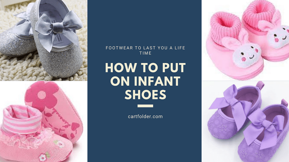 How To Put On Infant Shoes