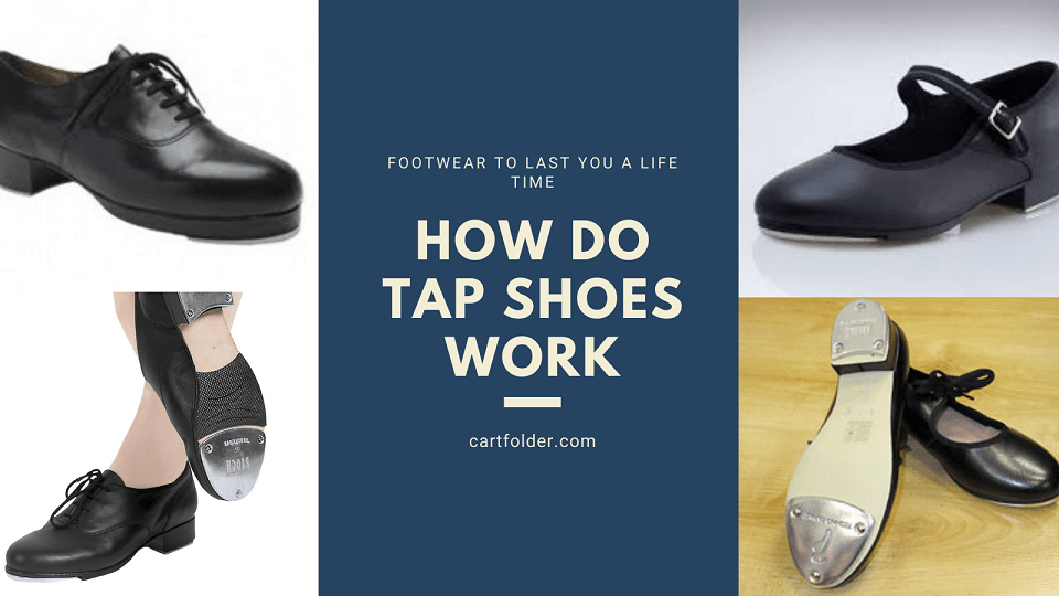 How Do Tap Shoes work